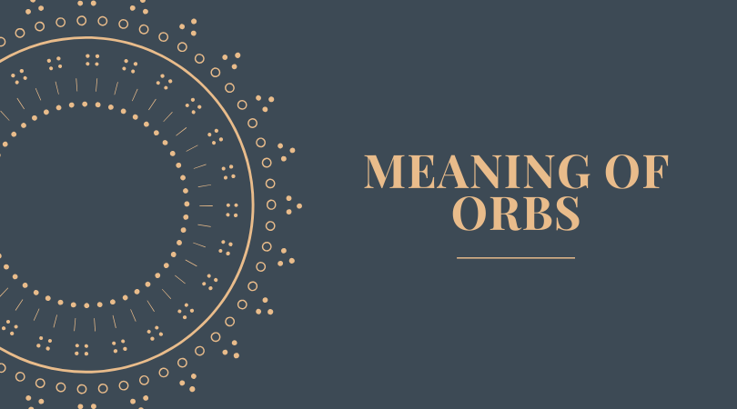 Meaning of Orbs