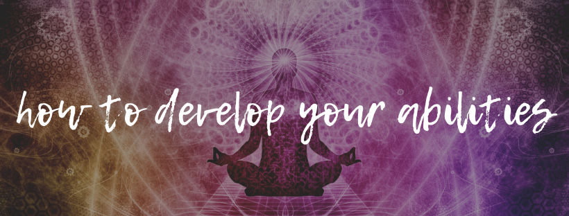 how to develop your spiritual abilities
