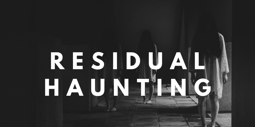 residual haunting
