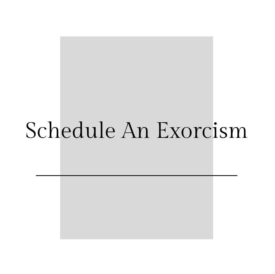 schedule a demon exorcism