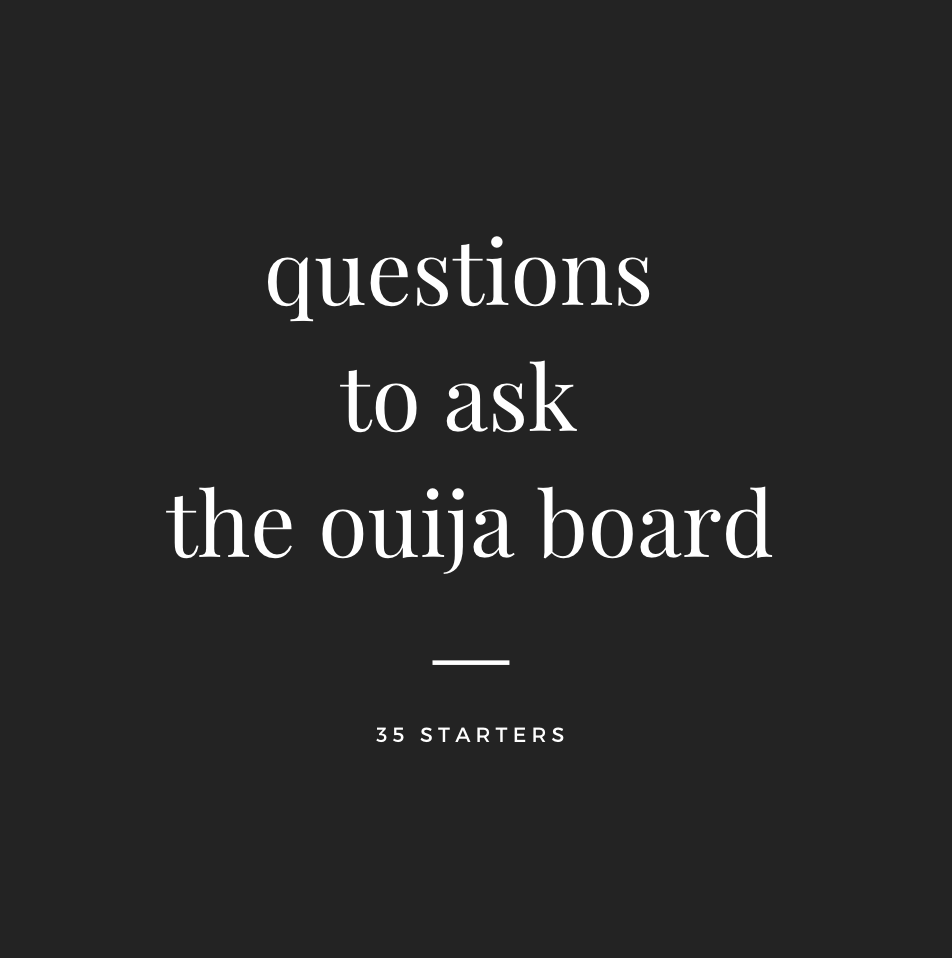 Questions To Ask The Ouija Board