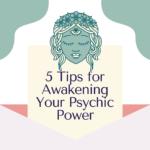 5 Tips for Awakening Your Psychic Power