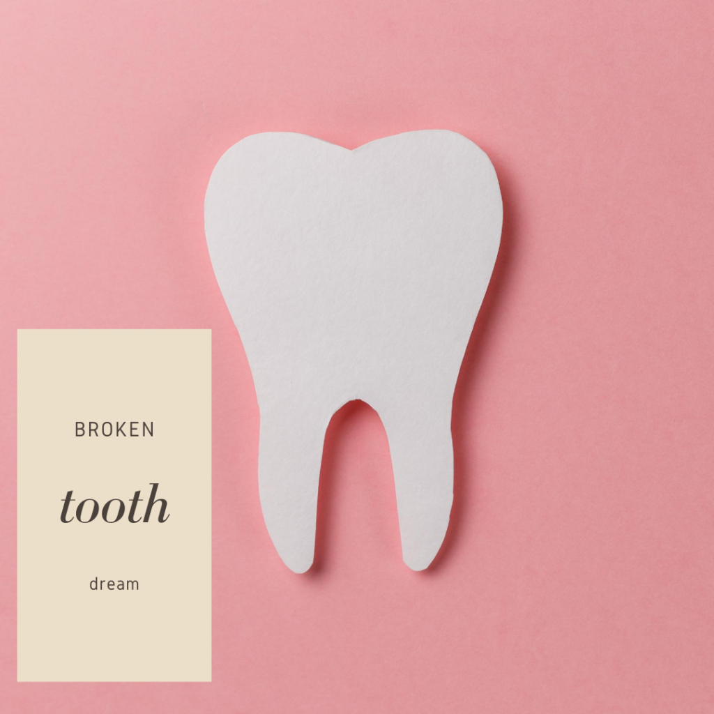 What Does It Mean To Have Broken Teeth Dream