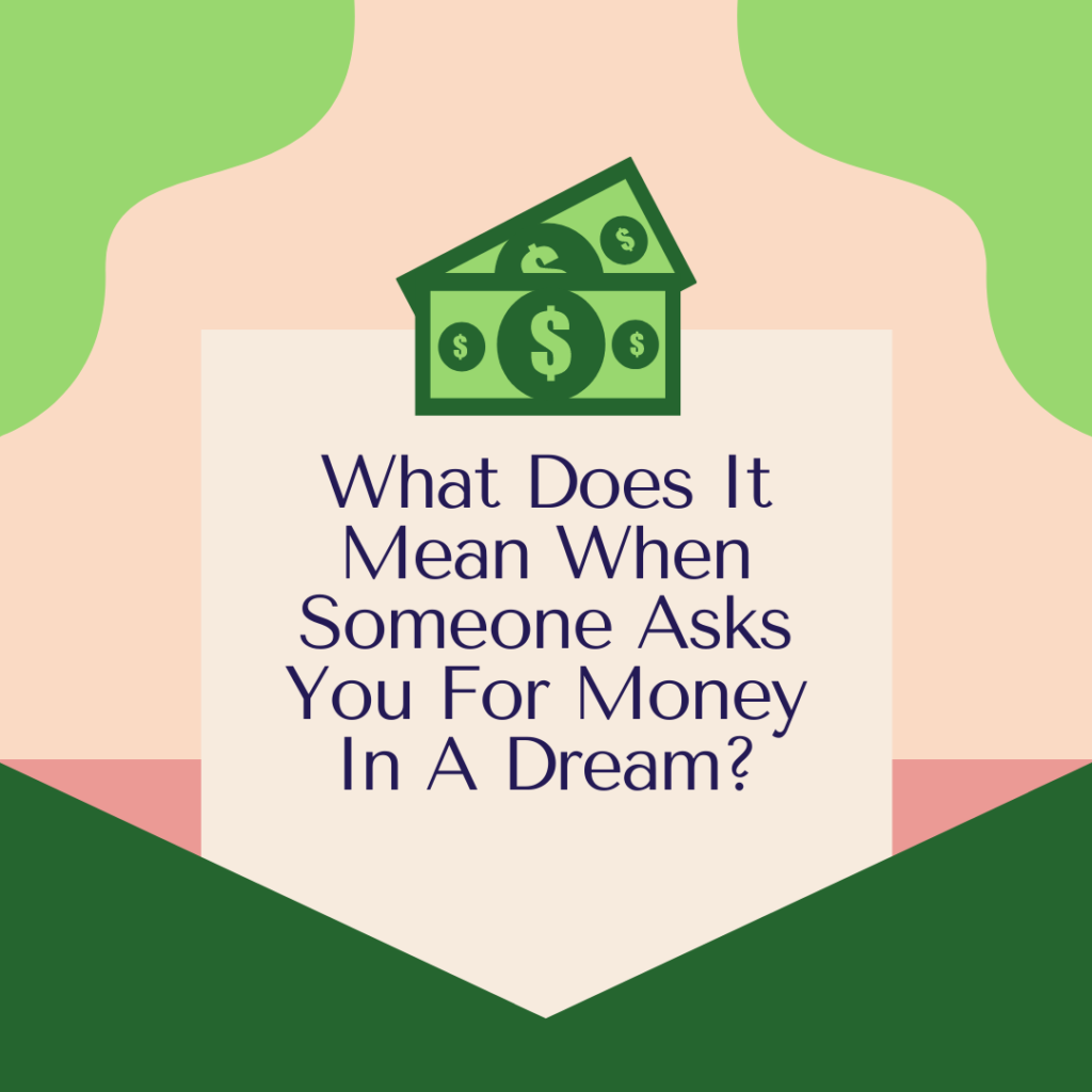 asking for dollars in a dream