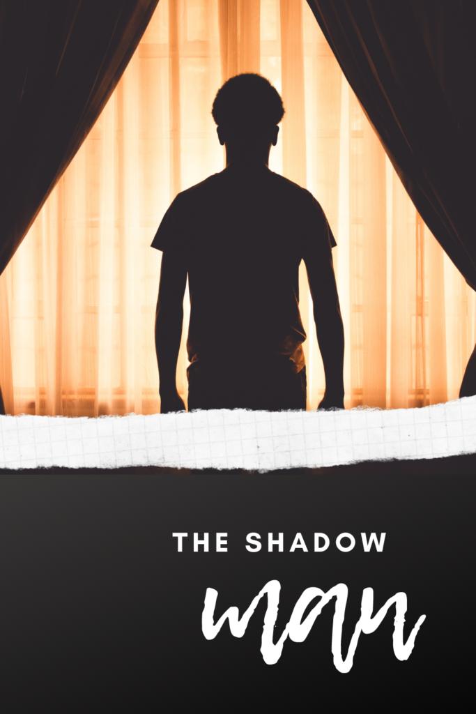 i see shadows