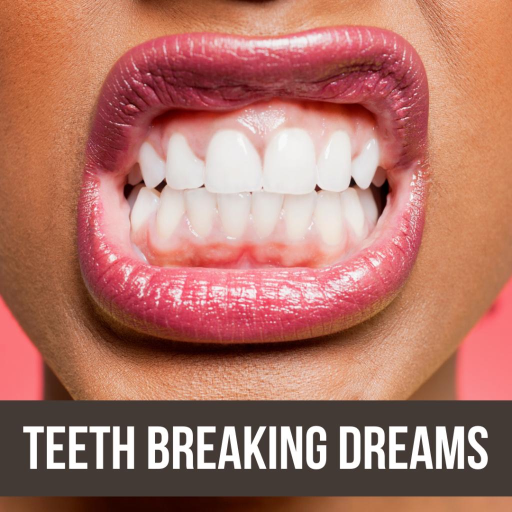 teeth breaking dreams