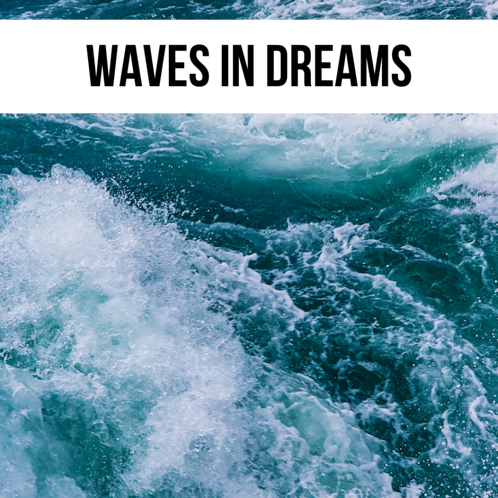 what does it mean when i see waves when i sleep