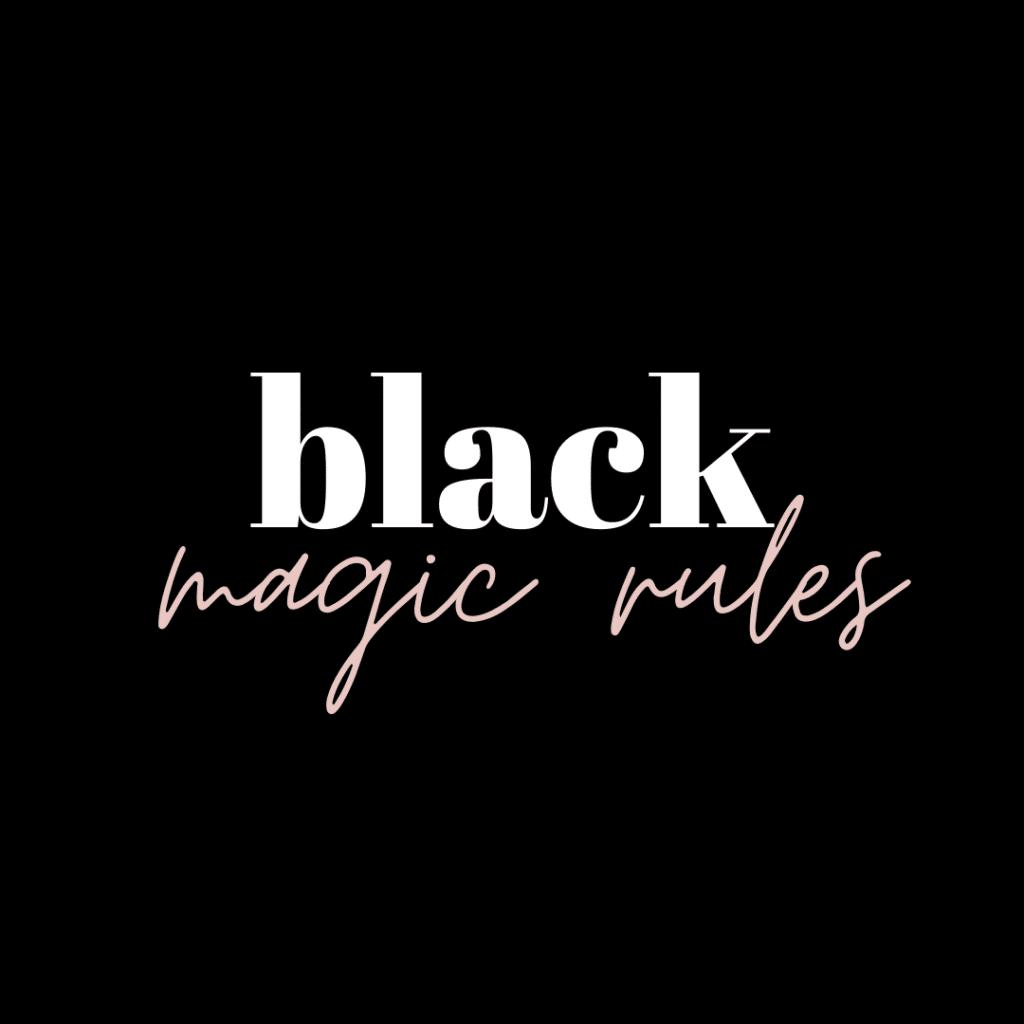 black magic rules