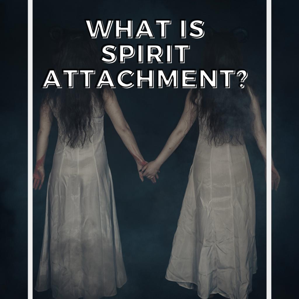 what is spirit attachment
