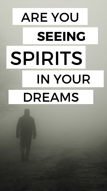 seeing spirits in your dreams