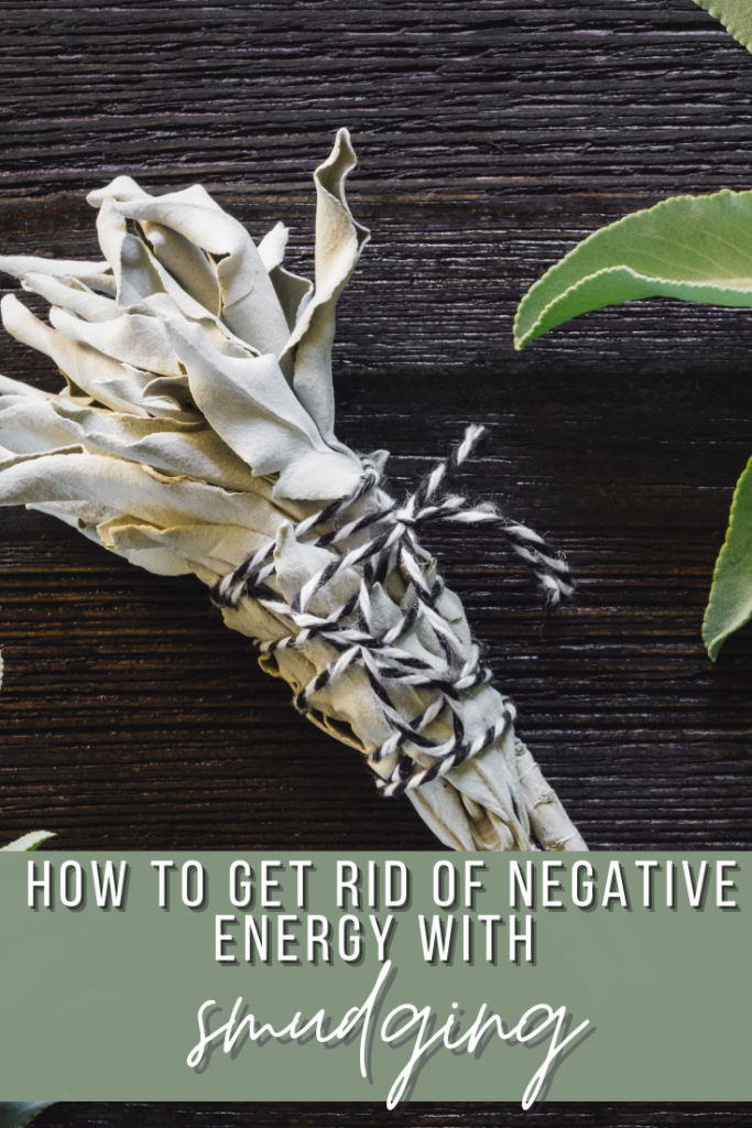 how to get rid of negative energy with smudging