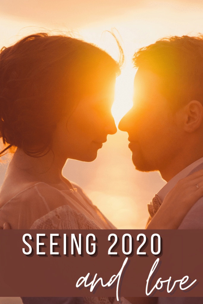 seeing 2020 and love