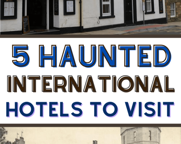 International Places To Visit That Are Haunted