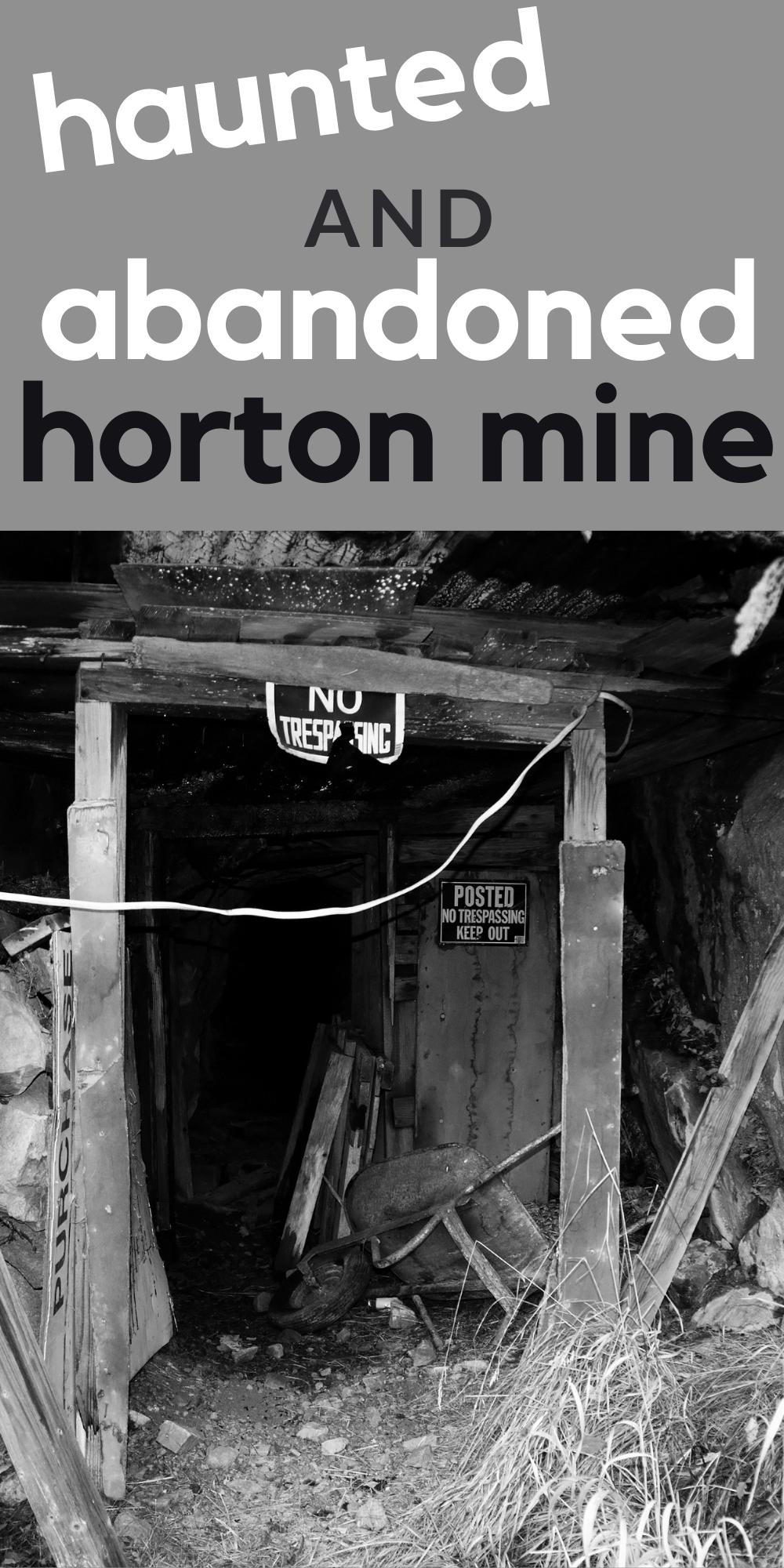 Abandoned Horton Mine